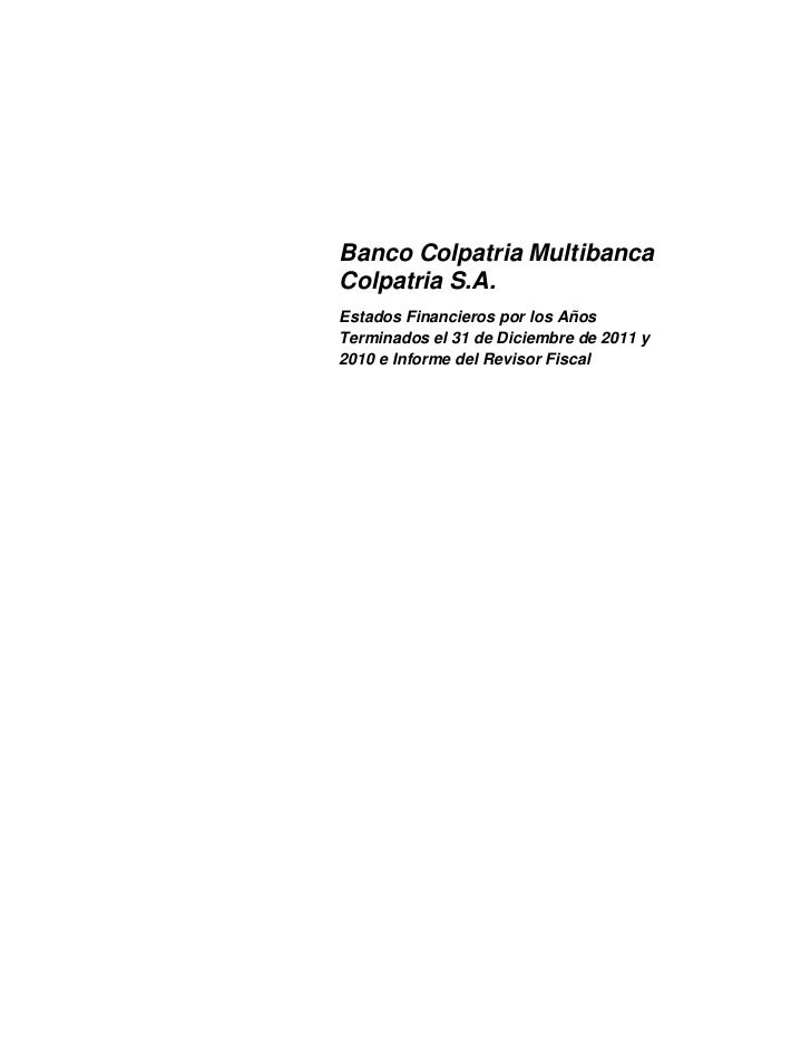Banco Colpatria MultibancaColpatria S.A.Estados Financieros por los AñosTerminados el 31 de Diciembre de 2011 y2010 e Info...