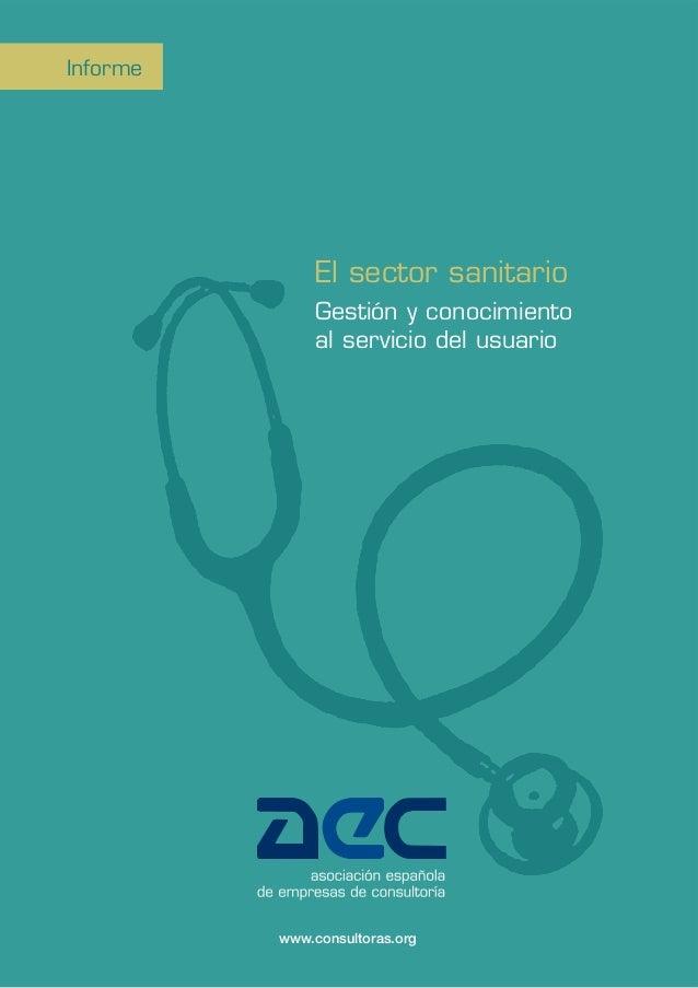 El sector sanitario Gestión y conocimiento al servicio del usuario www.consultoras.org Informe