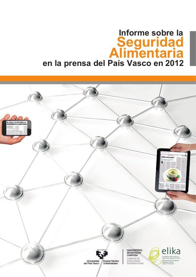 Informe sobre la                 Seguridad                Alimentariaen la prensa del País Vasco en 2012