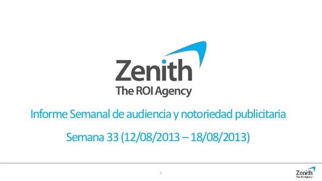 1 InformeSemanaldeaudienciaynotoriedadpublicitaria Semana33(12/08/2013–18/08/2013)