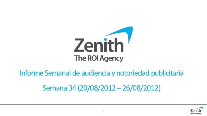 Informe Semanal de audiencia y notoriedad publicitaria       Semana 34 (20/08/2012 – 26/08/2012)                           1