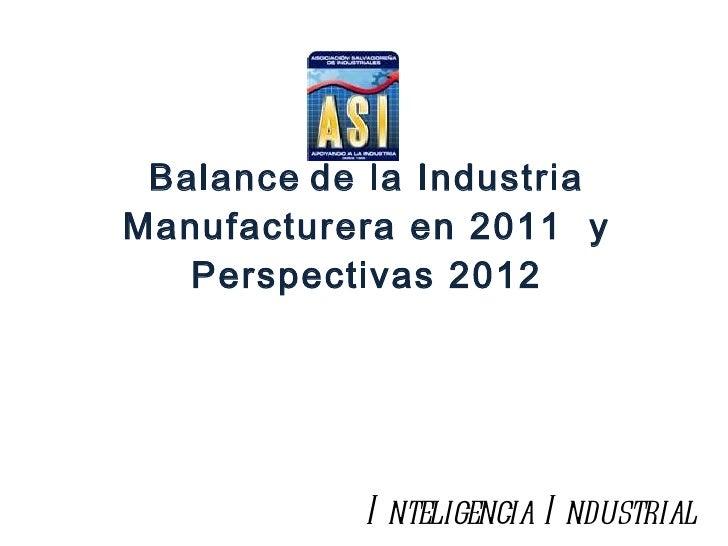 Balance   de la Industria Manufacturera en 2011  y Perspectivas 2012 Inteligencia Industrial