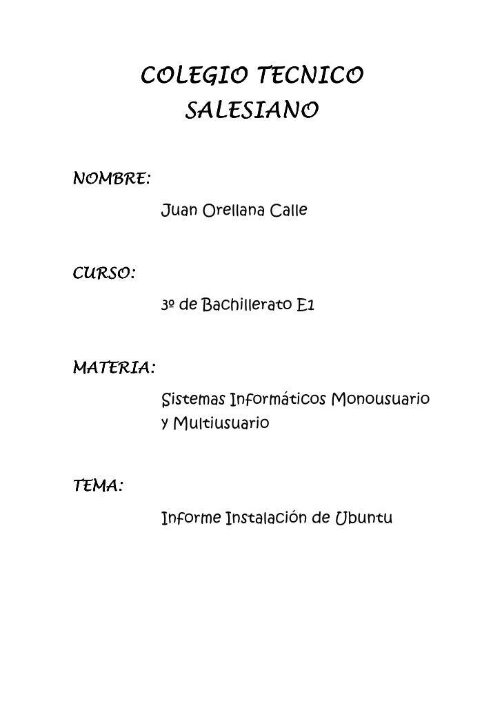 COLEGIO TECNICO               SALESIANO  NOMBRE:             Juan Orellana Calle    CURSO:             3º de Bachillerato ...