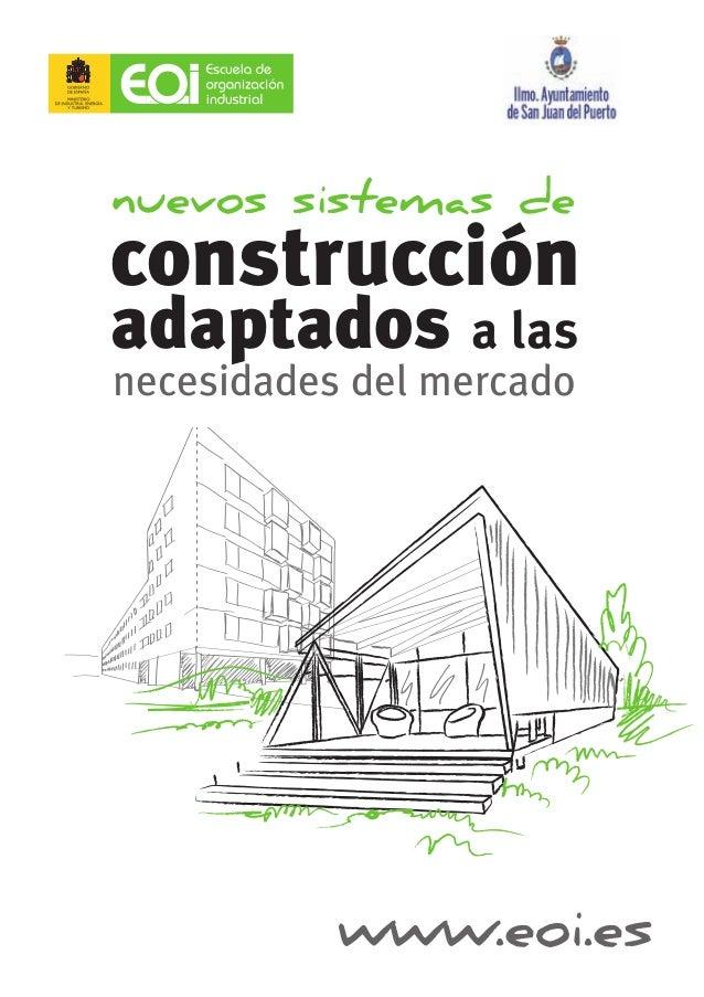 www.eoi.es nuevos sistemas de construcción adaptados a las necesidades del mercado