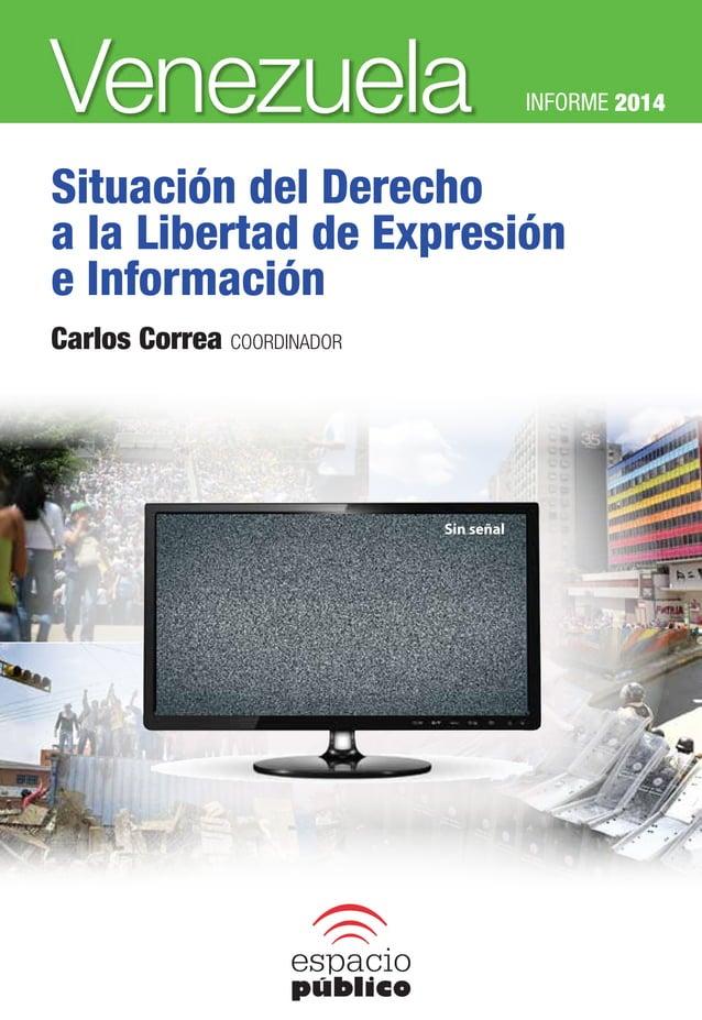 Sin señal 2014 2014 2014 SituacióndelDerechoalaLibertad deExpresióneInformación El año 2014, documentamos 350 casos con 57...