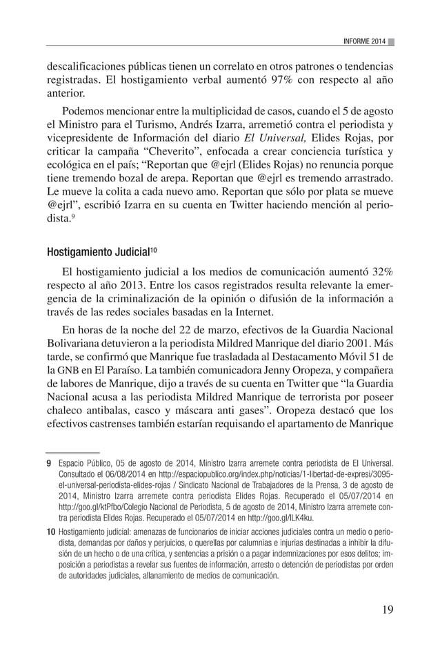 20 VENEZUELA: SITUACIÓN DEL DERECHO A LA LIBERTAD DE EXPRESIÓN E INFORMACIÓN y habrían decomisado las computadoras. La per...