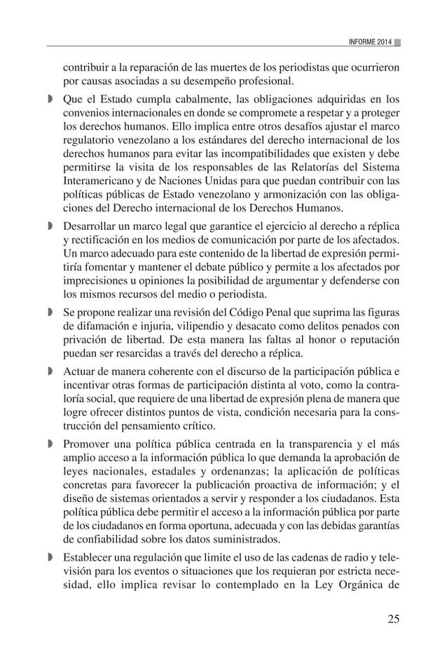 26 VENEZUELA: SITUACIÓN DEL DERECHO A LA LIBERTAD DE EXPRESIÓN E INFORMACIÓN Telecomunicaciones y en la Ley de Responsabil...