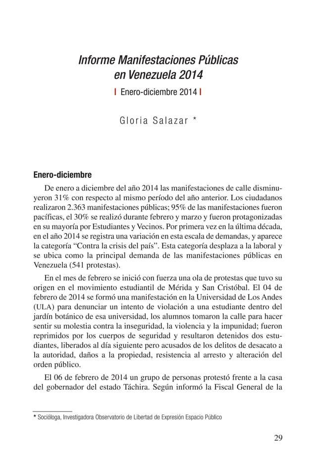 INFORME MANIFESTACIONES PÚBLICAS EN VENEZUELA 2014 31 Cuadro 1 Manifestaciones por mes 2014 Enero 85 3,60 Febrero 338 14,3...