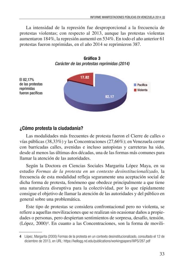 INFORME MANIFESTACIONES PÚBLICAS EN VENEZUELA 2014 35 Una característica que se presenta como novedosa es que la protesta ...