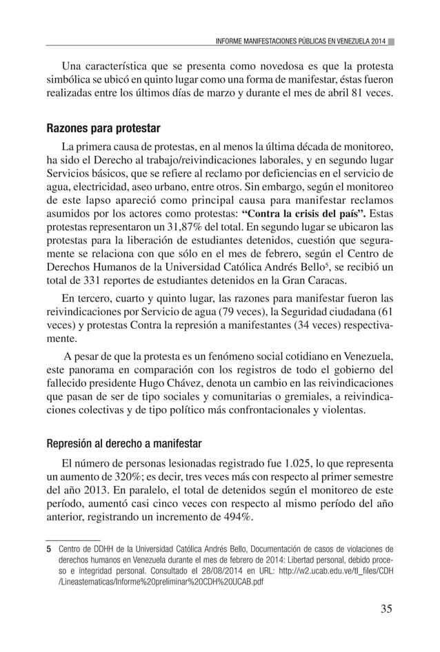 INFORME MANIFESTACIONES PÚBLICAS EN VENEZUELA 2014 37 de represión registrado en la última década. Durante el gobierno del...
