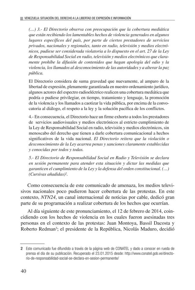 42 VENEZUELA: SITUACIÓN DEL DERECHO A LA LIBERTAD DE EXPRESIÓN E INFORMACIÓN Otra nota de prensa reseñó la siguiente infor...