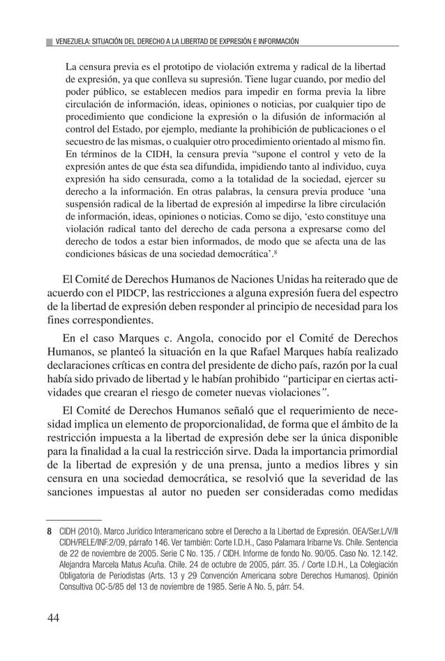 46 VENEZUELA: SITUACIÓN DEL DERECHO A LA LIBERTAD DE EXPRESIÓN E INFORMACIÓN fuente interna, tal como la incitación al der...