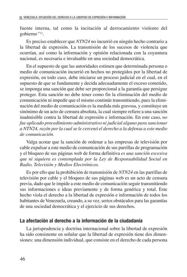 48 VENEZUELA: SITUACIÓN DEL DERECHO A LA LIBERTAD DE EXPRESIÓN E INFORMACIÓN de personas, quienes en nombre propio y en no...