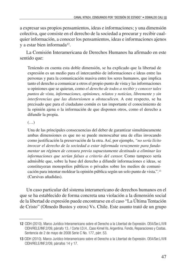49 del CEDH y en concordancia con el caso Manole y otros contra Moldavia16 expresó el TEDH que la esencia de la libertad d...