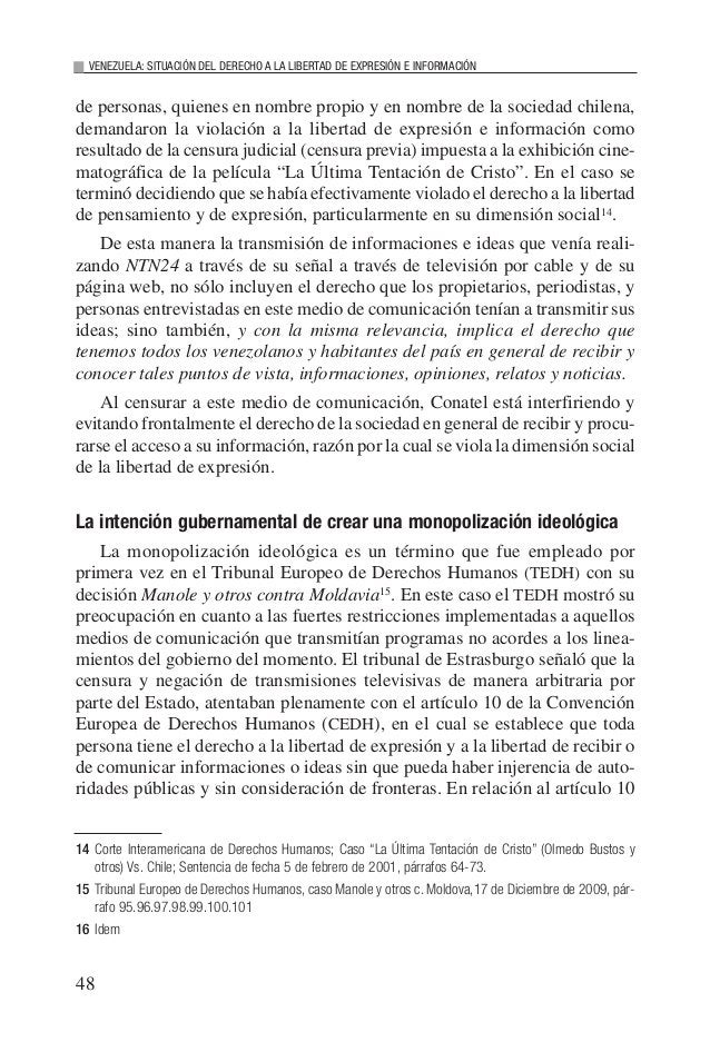 50 VENEZUELA: SITUACIÓN DEL DERECHO A LA LIBERTAD DE EXPRESIÓN E INFORMACIÓN Al censurar un medio de comunicación crítico ...