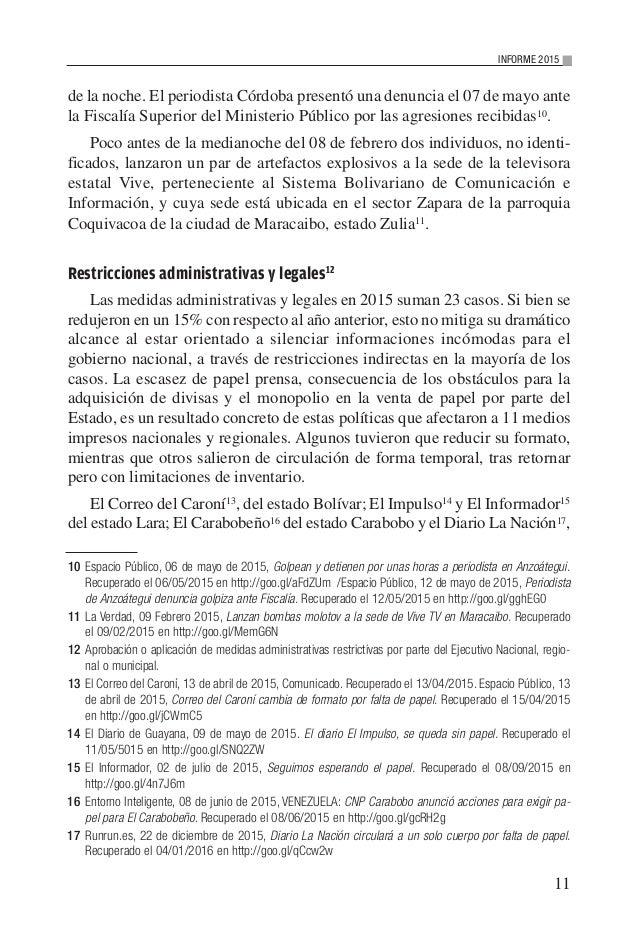 de la noche. El periodista Córdoba presentó una denuncia el 07 de mayo ante la Fiscalía Superior del Ministerio Público po...
