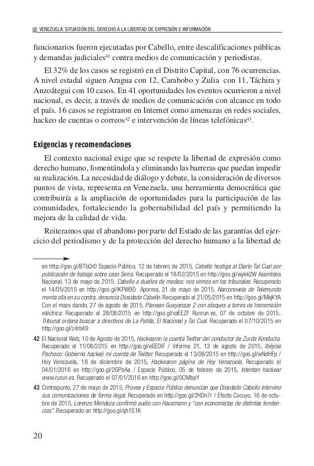 20 VENEZUELA: SITUACIÓN DEL DERECHO A LA LIBERTAD DE EXPRESIÓN E INFORMACIÓN funcionarios fueron ejecutadas por Cabello, e...