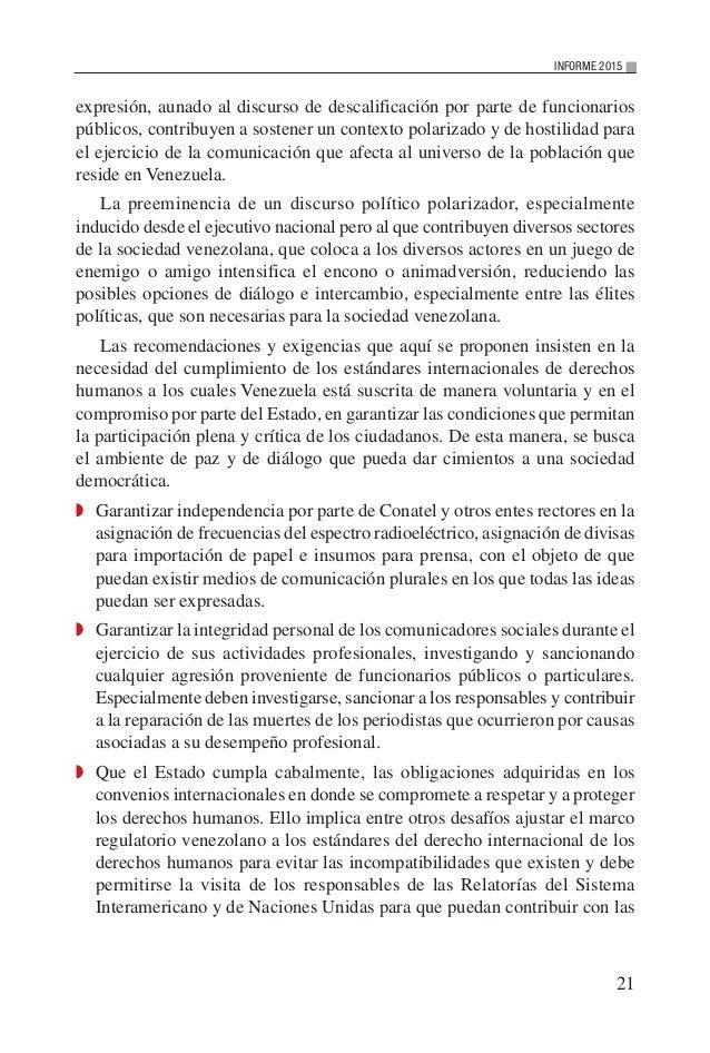21 INFORME 2015 expresión, aunado al discurso de descalificación por parte de funcionarios públicos, contribuyen a sostene...