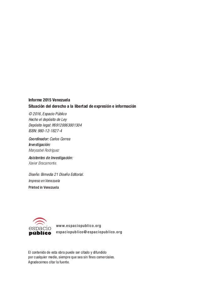 Informe 2015 Venezuela Situación del derecho a la libertad de expresión e información © 2016, Espacio Público Hecho el dep...