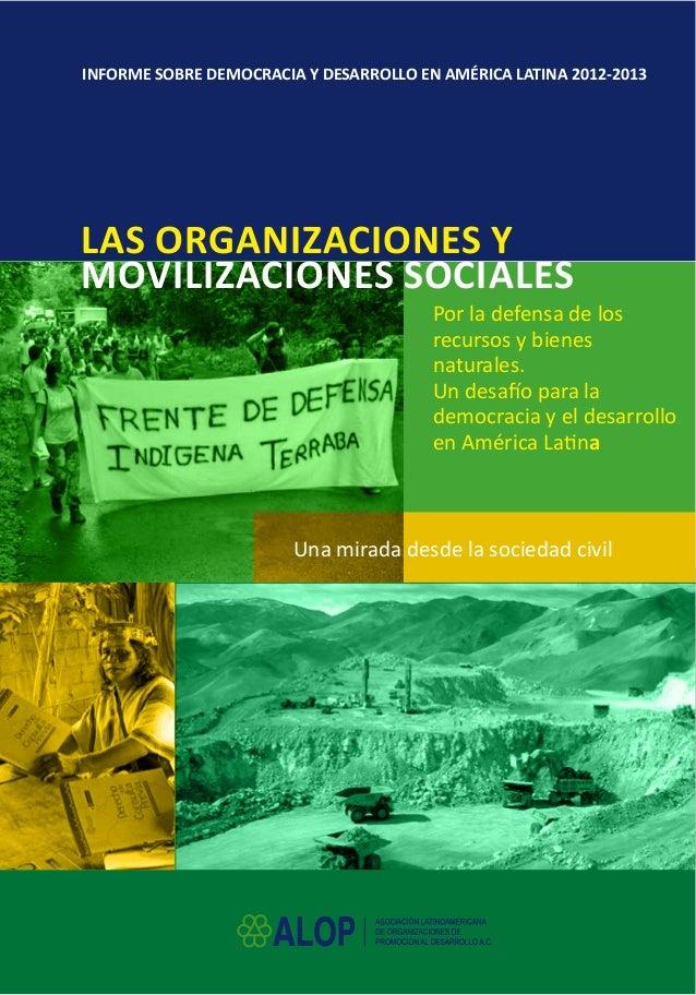 Por la defensa de los recursos y bienes naturales. Un desafío para la democracia y el desarrollo en América Latina INFORME...