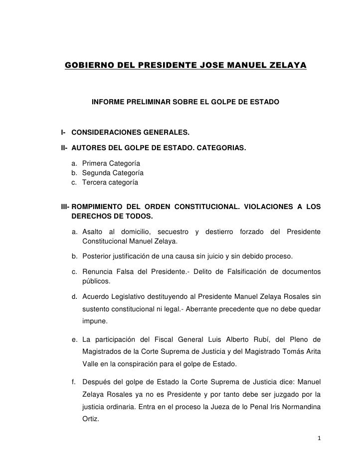 GOBIERNO DEL PRESIDENTE JOSE MANUEL ZELAYA            INFORME PRELIMINAR SOBRE EL GOLPE DE ESTADO    I- CONSIDERACIONES GE...