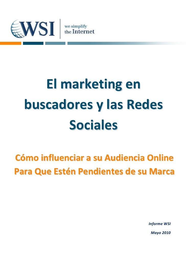 El marketing en   buscadores y las Redes          Sociales  Cómo influenciar a su Audiencia Online Para Que Estén Pendient...