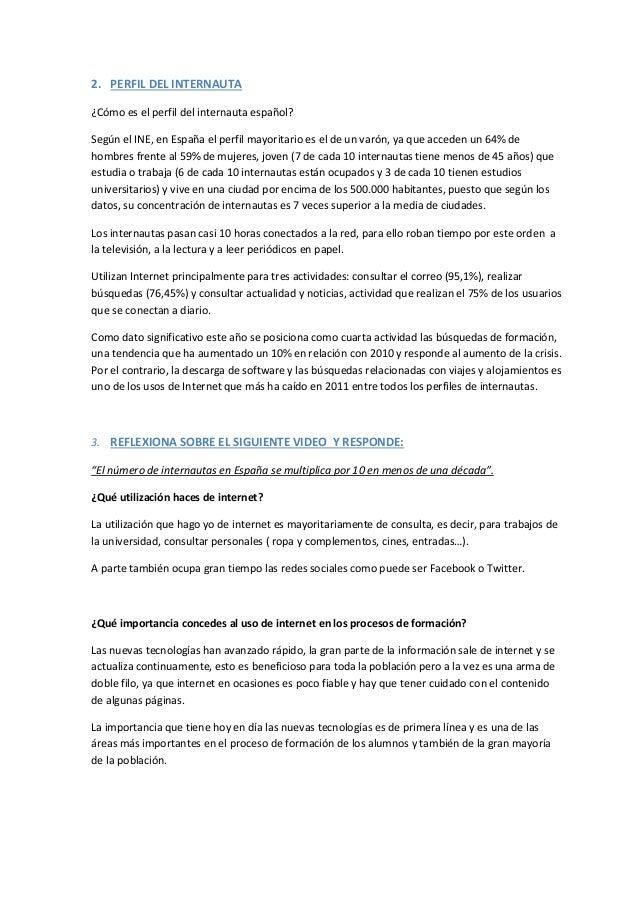 2. PERFIL DEL INTERNAUTA¿Cómo es el perfil del internauta español?Según el INE, en España el perfil mayoritario es el de u...