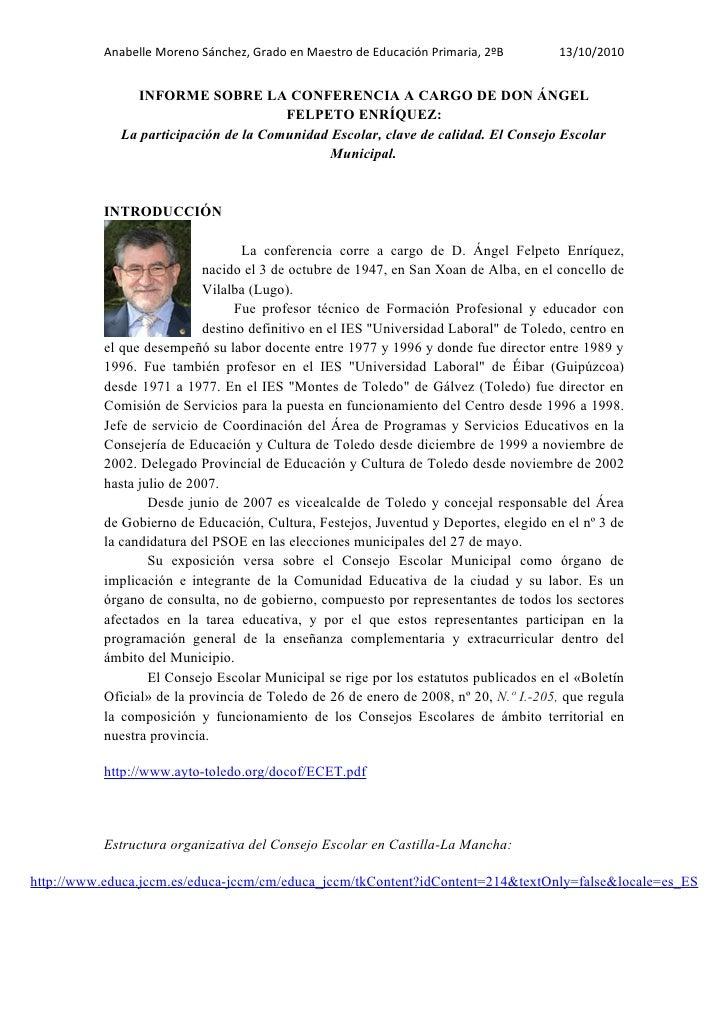 Anabelle Moreno Sánchez, Grado en Maestro de Educación Primaria, 2ºB        13/10/2010               INFORME SOBRE LA CONF...