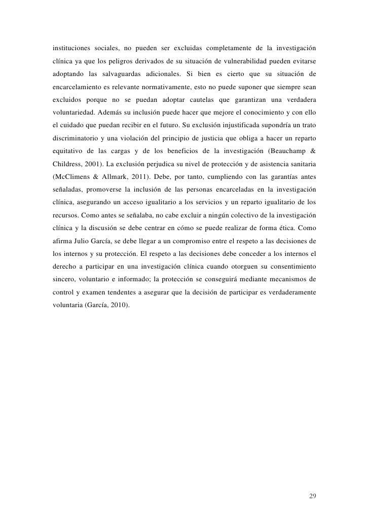 instituciones sociales, no pueden ser excluidas completamente de la investigaciónclínica ya que los peligros derivados de ...