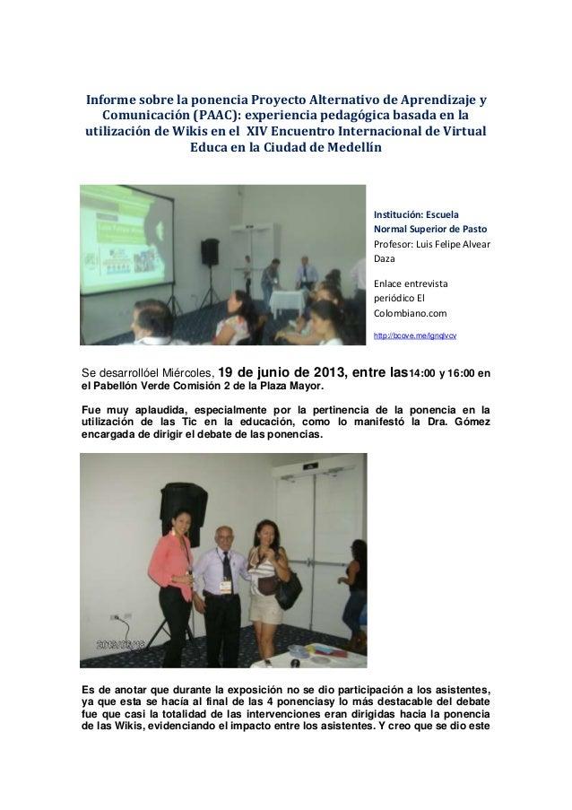 Informe sobre la ponencia Proyecto Alternativo de Aprendizaje y Comunicación (PAAC): experiencia pedagógica basada en la u...