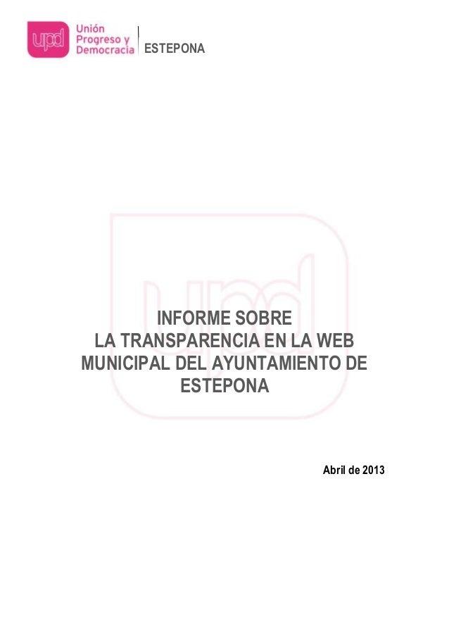 INFORME SOBRELA TRANSPARENCIA EN LA WEBMUNICIPAL DEL AYUNTAMIENTO DEESTEPONAAbril de 2013ESTEPONA