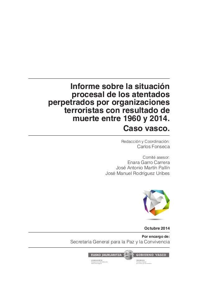 Informe sobre la situación  procesal de los atentados  perpetrados por organizaciones  terroristas con resultado de  muert...