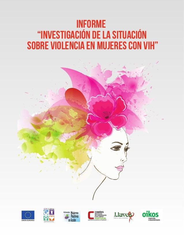 """Informe """"Investigación de la Situación sobre Violencia en Mujeres con VIH"""" Llanto, valor y esfuerzo"""