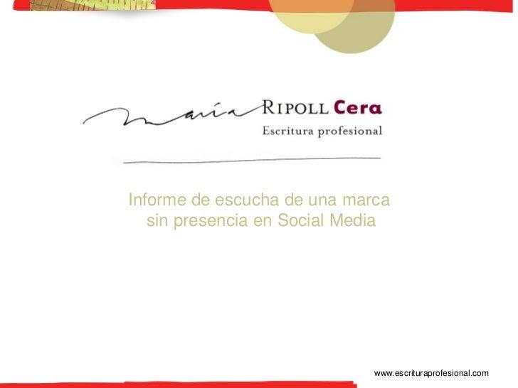 -1-Informe de escucha de una marca   sin presencia en Social Media                              www.escrituraprofesional.com