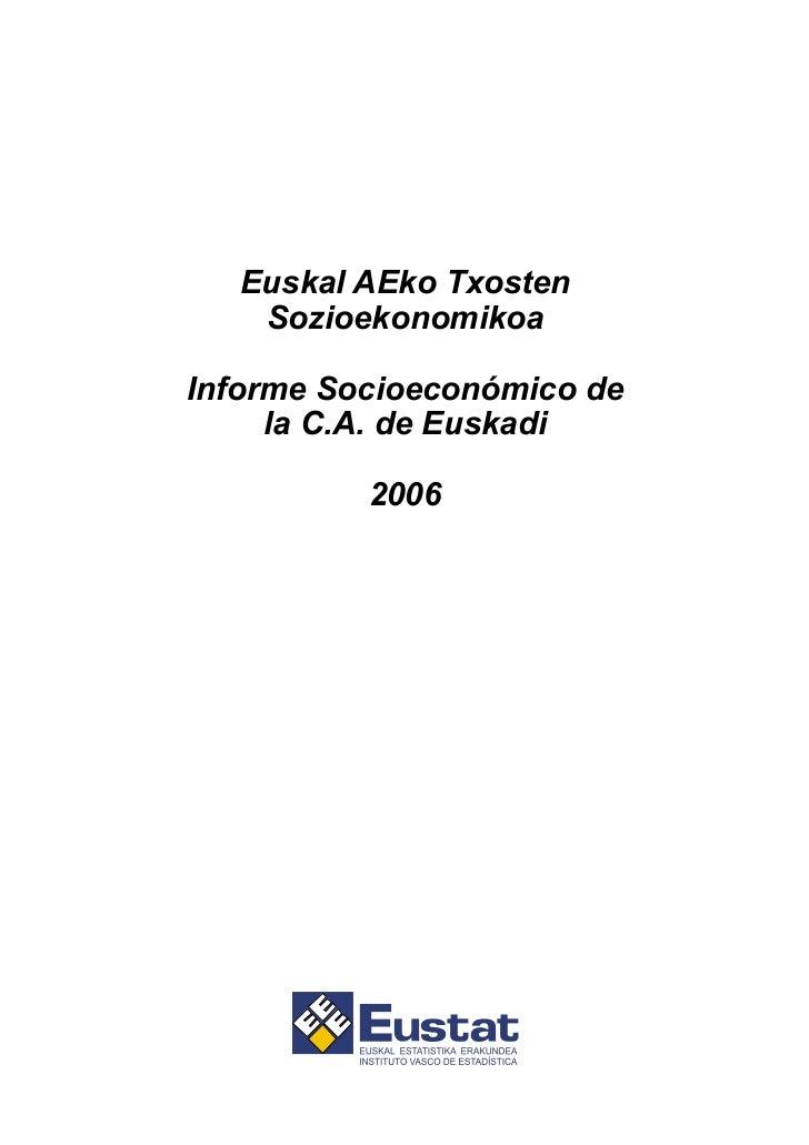 Euskal AEko Txosten    SozioekonomikoaInforme Socioeconómico de     la C.A. de Euskadi          2006