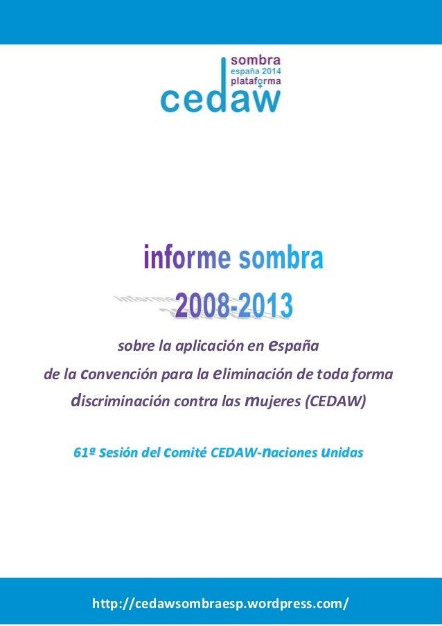 sobre la aplicación en españa  de la convención para la eliminación de toda forma  discriminación contra las mujeres (CEDA...