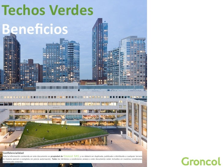 Techos Verdes  BeneficiosConfidencialidadToda la información  contenida en este  documento es propieda...