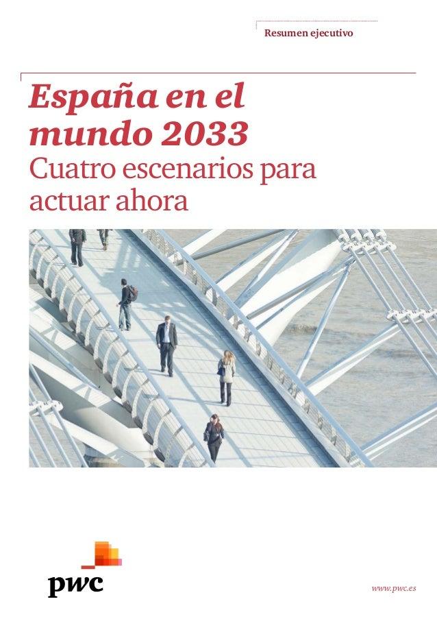 Resumen ejecutivo www.pwc.es España en el mundo 2033 Cuatroescenariospara actuarahora