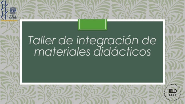 Taller de integración de materiales didácticos