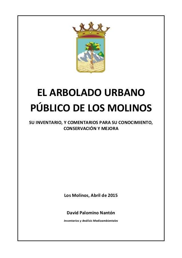EL ARBOLADO URBANO PÚBLICO DE LOS MOLINOS SU INVENTARIO, Y COMENTARIOS PARA SU CONOCIMIENTO, CONSERVACIÓN Y MEJORA Los Mol...