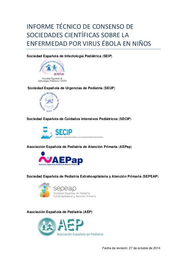 Fecha de revisión: 27 de octubre de 2014  INFORME TÉCNICO DE CONSENSO DE SOCIEDADES CIENTÍFICAS SOBRE LA ENFERMEDAD POR VI...