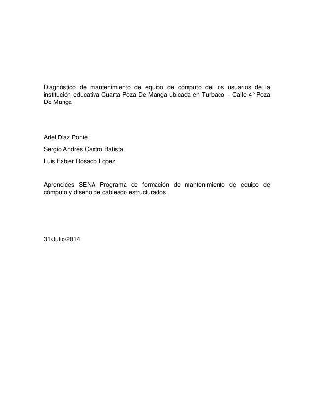 Diagnóstico de mantenimiento de equipo de cómputo del os usuarios de la  institución educativa Cuarta Poza De Manga ubicad...