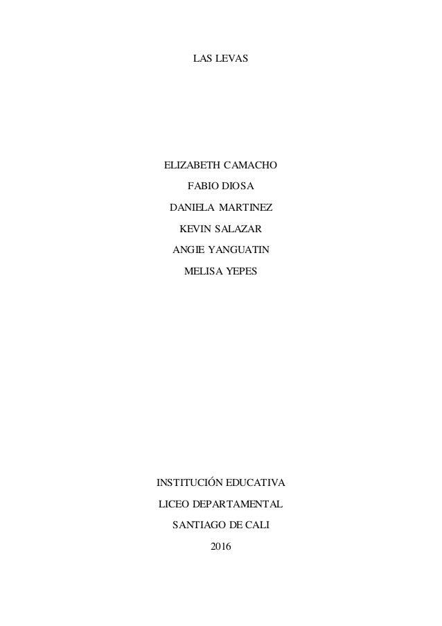 LAS LEVAS ELIZABETH CAMACHO FABIO DIOSA DANIELA MARTINEZ KEVIN SALAZAR ANGIE YANGUATIN MELISA YEPES INSTITUCIÓN EDUCATIVA ...