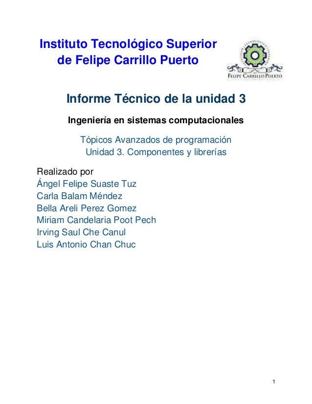 1 Instituto Tecnológico Superior de Felipe Carrillo Puerto Informe Técnico de la unidad 3 Ingeniería en sistemas computaci...