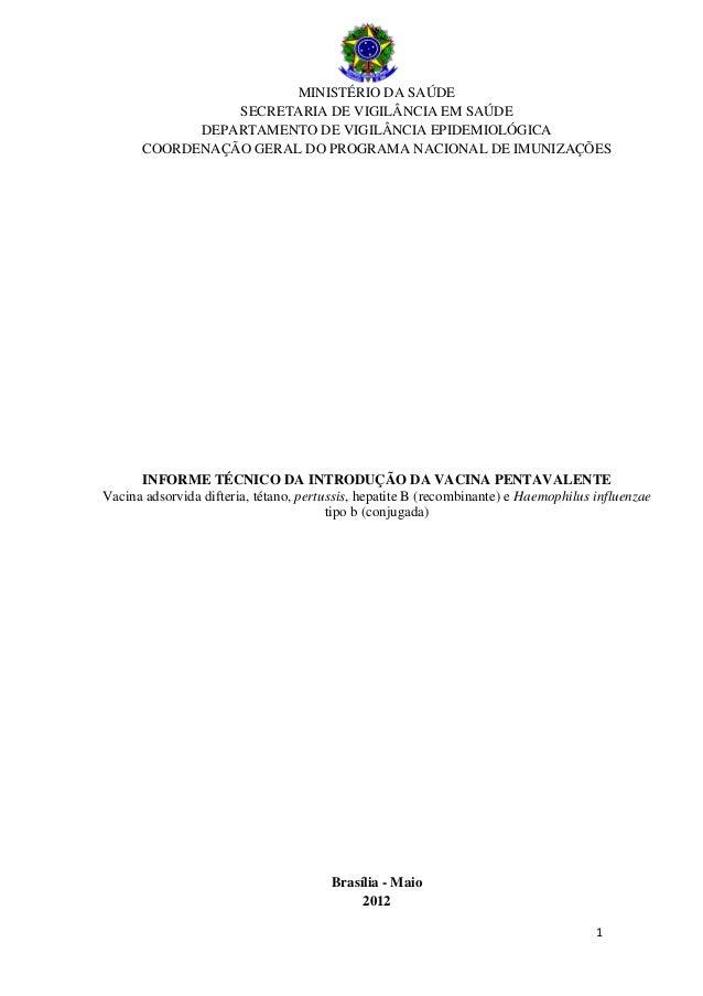 MINISTÉRIO DA SAÚDE SECRETARIA DE VIGILÂNCIA EM SAÚDE DEPARTAMENTO DE VIGILÂNCIA EPIDEMIOLÓGICA COORDENAÇÃO GERAL DO PROGR...