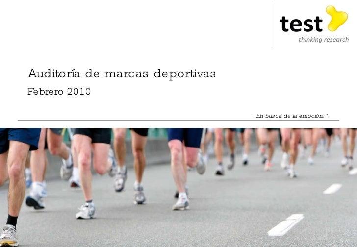 """Auditoría de marcas deportivas  Febrero 2010 """" En busca de la emoción."""""""