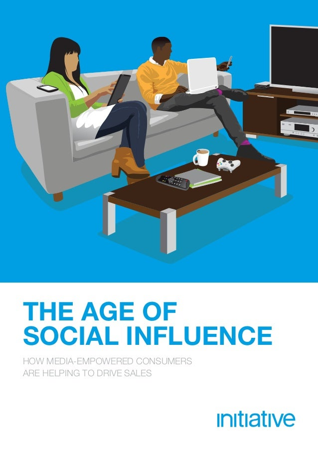 THE AGE OFSOCIAL INFLUENCEHOW MEDIA-EMPOWERED CONSUMERSARE HELPING TO DRIVE SALES