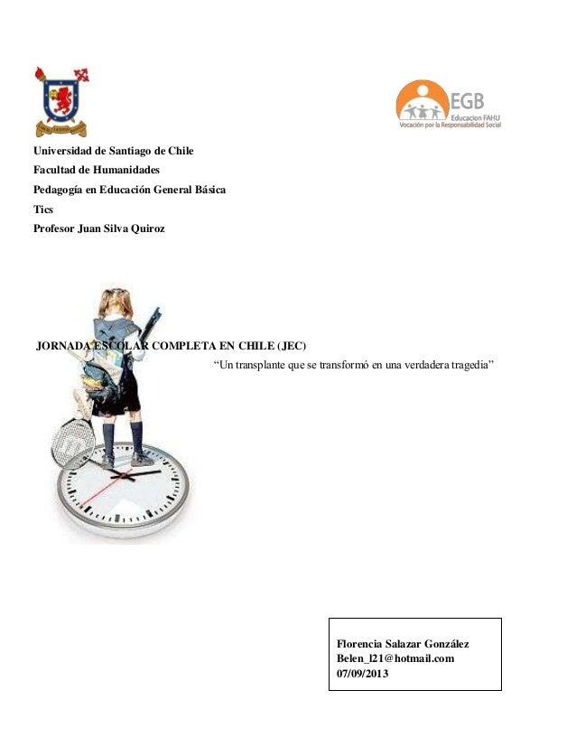 Universidad de Santiago de Chile Facultad de Humanidades Pedagogía en Educación General Básica Tics Profesor Juan Silva Qu...