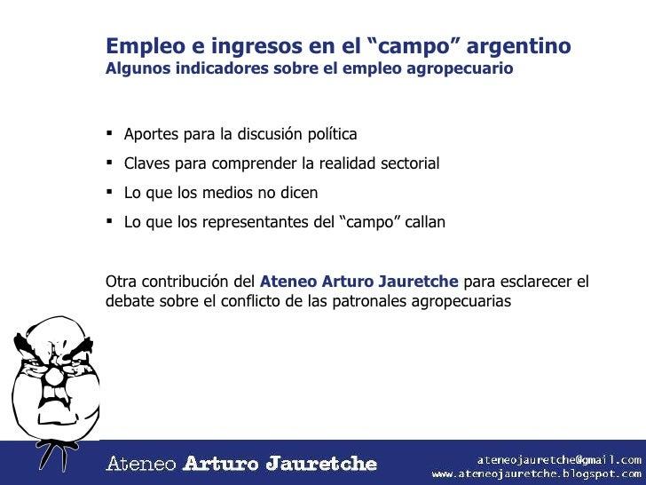 """Empleo e ingresos en el """"campo"""" argentino Algunos indicadores sobre el empleo agropecuario <ul><li>Aportes para la discusi..."""