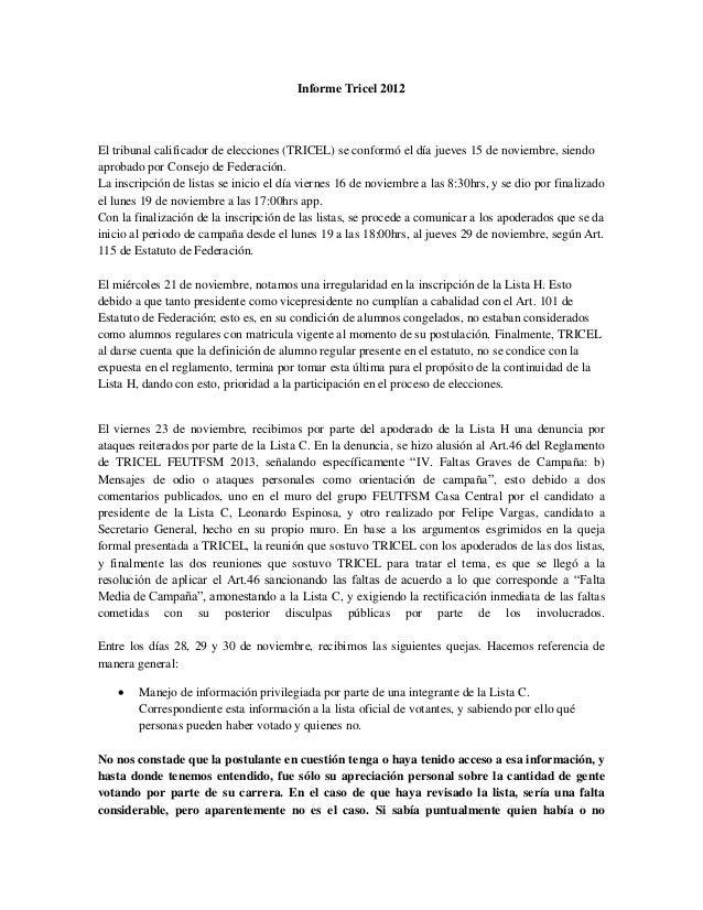 Informe Tricel 2012El tribunal calificador de elecciones (TRICEL) se conformó el día jueves 15 de noviembre, siendoaprobad...